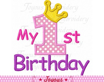 Instant Download My 1st/First Birthday For Girls Embroidery Applique Design NO:1849