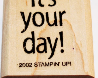 It's Your Day Rubber Stamp from Stampin Up