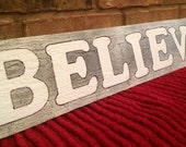 Salvaged Wood used to Create BELIEVE Sign