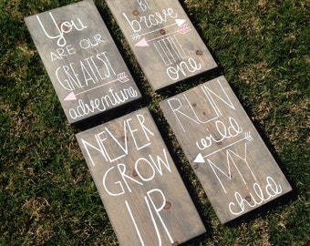 4 nursery signs - be brave little one, your our greatest adventure, never grow up, and run wild my child - Wall Decor - Handpainted Sign