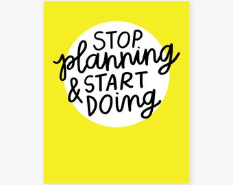 Stop Planning & Start Doing | Inspirational Office Art | Daily Motivation