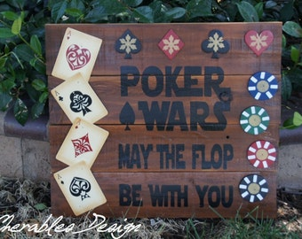 Poker Wars Wood Sign Wall Hanging - May the Flop Be With You