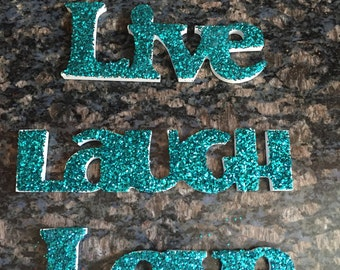 Glitter live laugh love