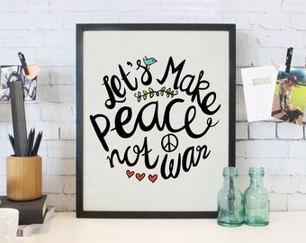 Peace Not War – Typography Inspirational Quote Art Print – 8 x 10 or 11 x 14 Poster