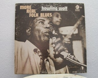 "Howlin' Wolf - ""More Real Folk Blues"" vinyl record, Mono"