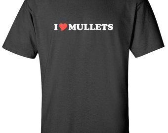 I Love Mullets Heart  Men Women T-Shirt
