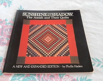 Sunshine & Shadow The Amish and Their Quilts by Phyllis Haders