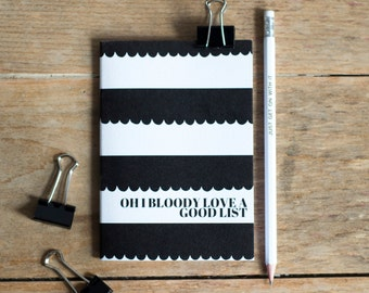 A6 'I Bloody Love a Good List' Notebook - perfect Stocking Filler or Secret Santa Gift