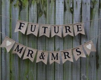 Bridal shower banner Future Mr Mrs Burlap Banner Customize your color