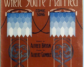 "Original Large Format 11 x 14 Antique Sheet Music dated 1912 ""When You're Married"" Comic Song"