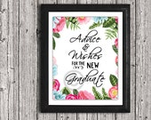 Advice and Wishes for the Graduate Print, Instant Digital Download, Graduation Sign with flowers, 2017, Party Decoration, 8x10 Printable