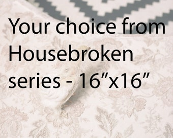 """Your choice of image from """"Housebroken"""" series- 16""""x16"""" limited edition print"""