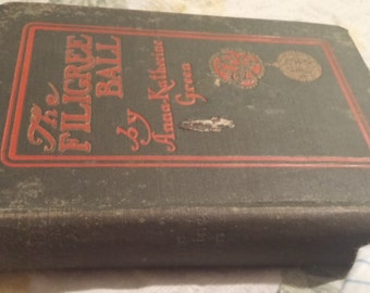 1903 Antique book. The Filigree Ball by Anna Katherine Green.