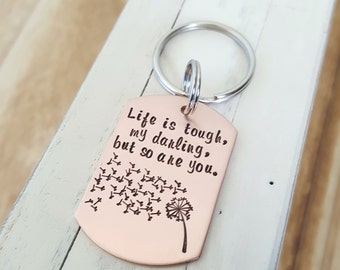 Hand stamped keychain Life is tough my darling but so are you, graduation gift gifts under 20  gift for her motivational keychain