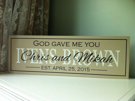 Me To You Wedding Gifts: Wedding Signs God Gave Me You Personalized Wedding Gift