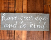 Reclaimed Wood Art Sign: Have Courage and Be Kind Home Decor