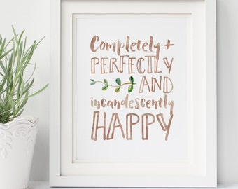 Completely and perfectly and incandescently happy - Pride and Prejudice - Mrs. Darcy - Jane Austen - Hand Lettered - Typography - Print