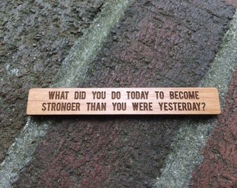 What did you do today - wood magnet