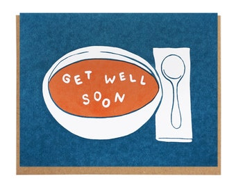 Get Well Soon Soup Screen Printed Card