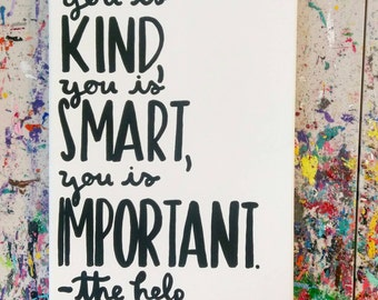 You Is Kind, You Is Smart, You Is Important The Help Canvas Quote Art