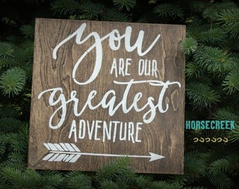 You are our greatest adventure, Rustic Wood Sign, Rustic Nursery Wall Decor