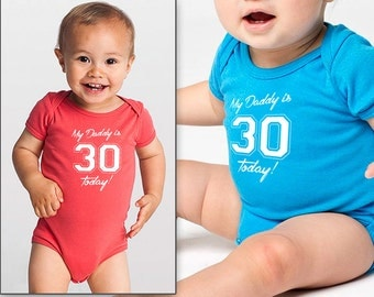 daddy's 30th birthday onesie or shirt for kids   |   my dad is 30 today shirt