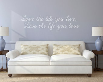 Live The Life You Love Vinyl Lettering Quote