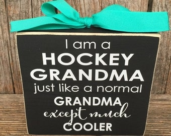 HOCKeY Mom SiGn, i'm a hockey grandma, except much COOLER, mimi gift, mothers day gift, gift for grandma, hockey grandma sign, grandma block