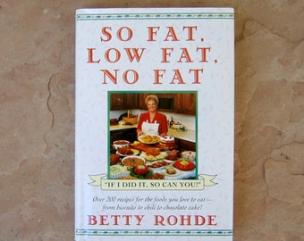 So Fat Low Fat No Fat Cookbook by Betty Rohde, Vintage Cookbook
