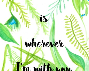Home is wherever I'm with you - A4 print original watercolour painting