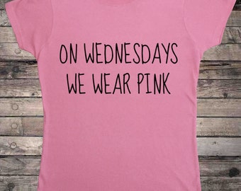 On Wednesdays We Wear Pink Ladies T-Shirt