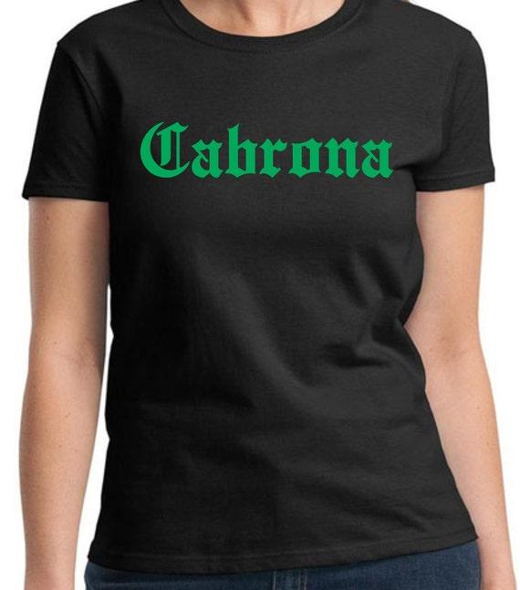 Cabrona Shirt Funny Mexican Spanish T Shirt Playera Badass