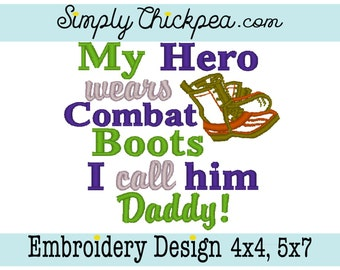 Embroidery Design - My Hero Wears Combat Boots I Call Him Daddy - Military Saying - For 4x4 and 5x7 Hoops