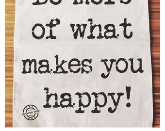 Do more if what makes you happy // Jutebeutel Turnbeutel