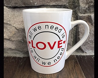 SALE - LOVE is all you need Valentine coffee mug