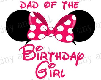 Pink Minnie Mouse Ears Dad of the Birthday Girl Disney Vacation Iron On Transfer Printable