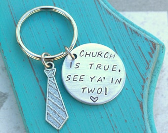Missionary Keychain - Hand Stamped Keychain - Church is true see ya in two - Mom - Missionary Gift - lds - mormon - custom Going away gift