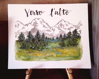 Verso l'alto/ art print/ mountains/ landscape/quote/ Bl. Pier Giorgio Frassatti