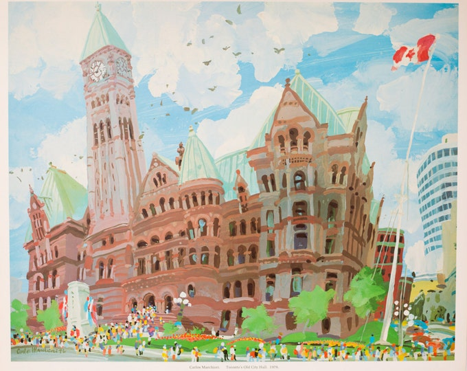"1976 ""Toronto's Old City Hall"" Limited Edition Print of Whimsical Painting by Carlos Marchiori / Toronto Canada Cityscape /Historic Landmark"