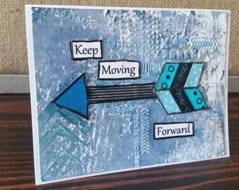 Keep Moving Forward; Original Mixed Media Art Card; Inspirational Greeting; Arrow Art
