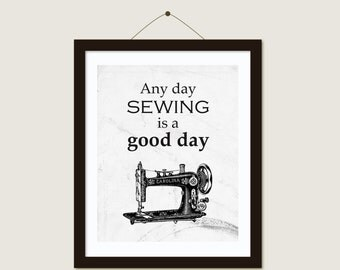 Sewing print ,Black and white print, Home art, Digital download, Quotation, Home decor, inspiration quote - Any day sewing is a good day