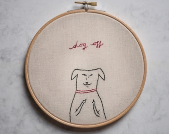 """Naughty dog """"DOG OFF"""" and """"because dogs"""" 6"""" embroidery"""