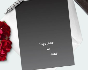 """Best Friend Card- Quote About Love Card """"Together We Soar"""" Romantic Card- Unique Greeting Card- Black White Card- Blank Card"""