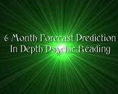 6 Month Prediction, In Depth Psychic Reading, 6 Month Reading Sent Via PDF
