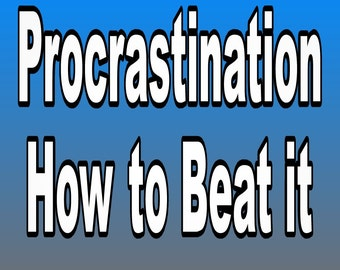 PROCRASTINATION  overcoming procrastination