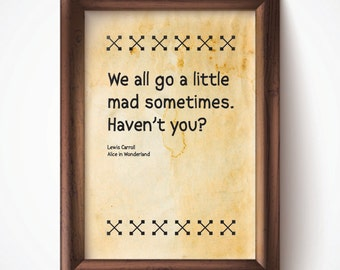 We All Go a Little Mad Print Parchment 8.5x11 Down the Rabbit Hole Alice in Wonderland