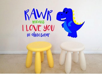 Rawr Means I Love You in Dinosaur, Wall Vinyl, Decal, Your Choice of colors