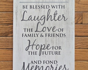 May Our First Home Be Blessed with Laughter Love of Family & Friends Hope for the Future and Fond Memories of the Past Painted Wood Sign