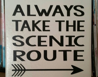 Always take the scenic route. 6x6 tile sign