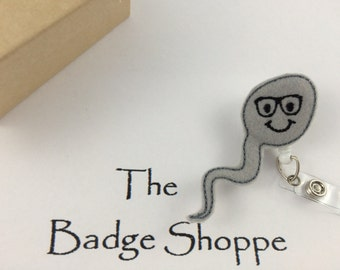 Sal the Sperm Made of Felt on a Retractable ID Badge Holder-Fertility Badge-OB Badge Reel-Labor and Delivery-OB staff